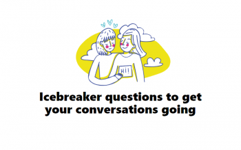 Icebreakers Questions List
